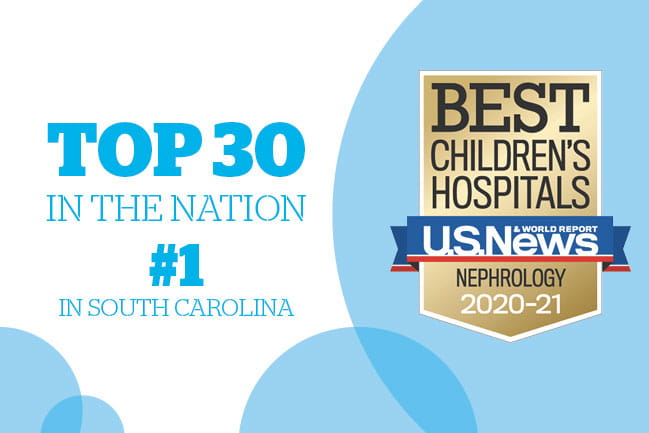 Top 30 in the Nation #1 in South Carolina. Best Children's Hospitals U.S. News & World Report Nephrology 2020-2021