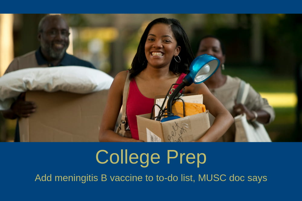 young woman carrying a box of household items followed by her parents carrying boxes with the words College Prep. Add meningitis B vaccine to to-do list, MUSC doc says.